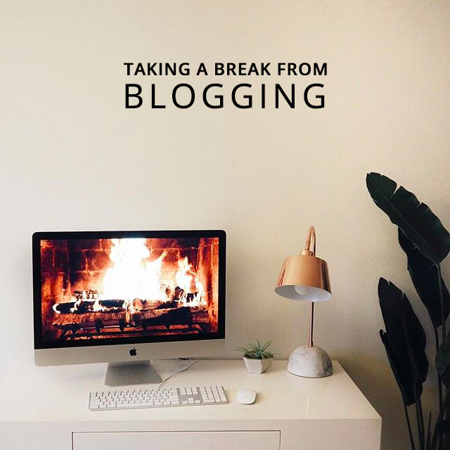 Why I'm taking a blogging break | A Girl Named PJ