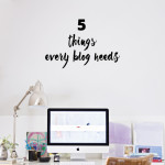 5 things your blog must have