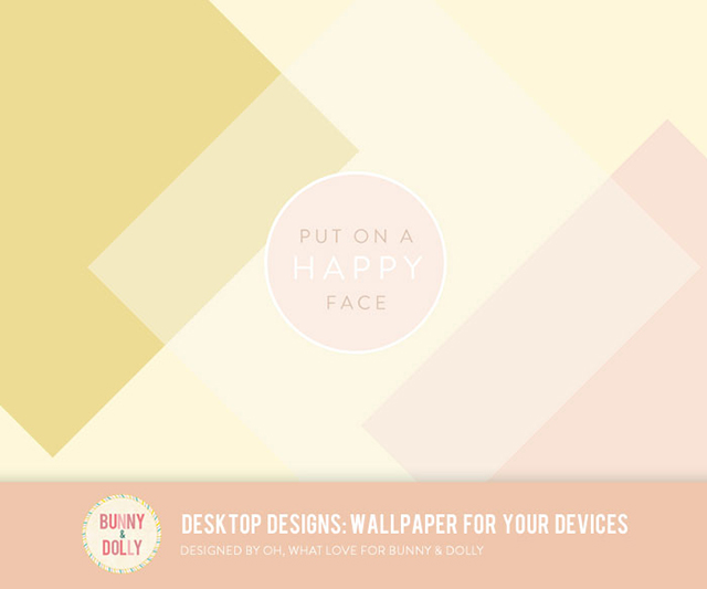 Desktop Designs | Desktop wallpaper | Put on a happy face #quote