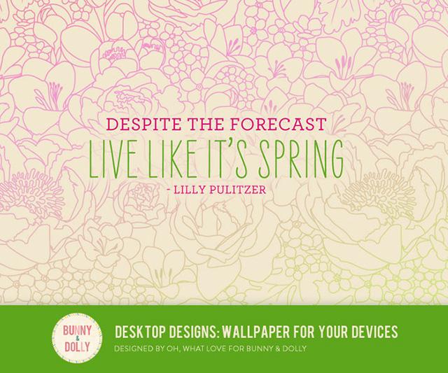 Despite the forecast, live like it's spring. #lillypulitzer #desktopdesigns #quote agirlnamedpj.com