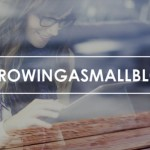 Growing a small blog (#growingasmallblog)