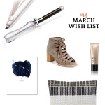 My monthly wish list: 7 must-haves for March