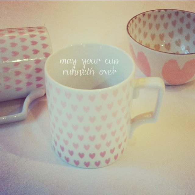 may your cup runneth over with love - bunnyanddolly.com